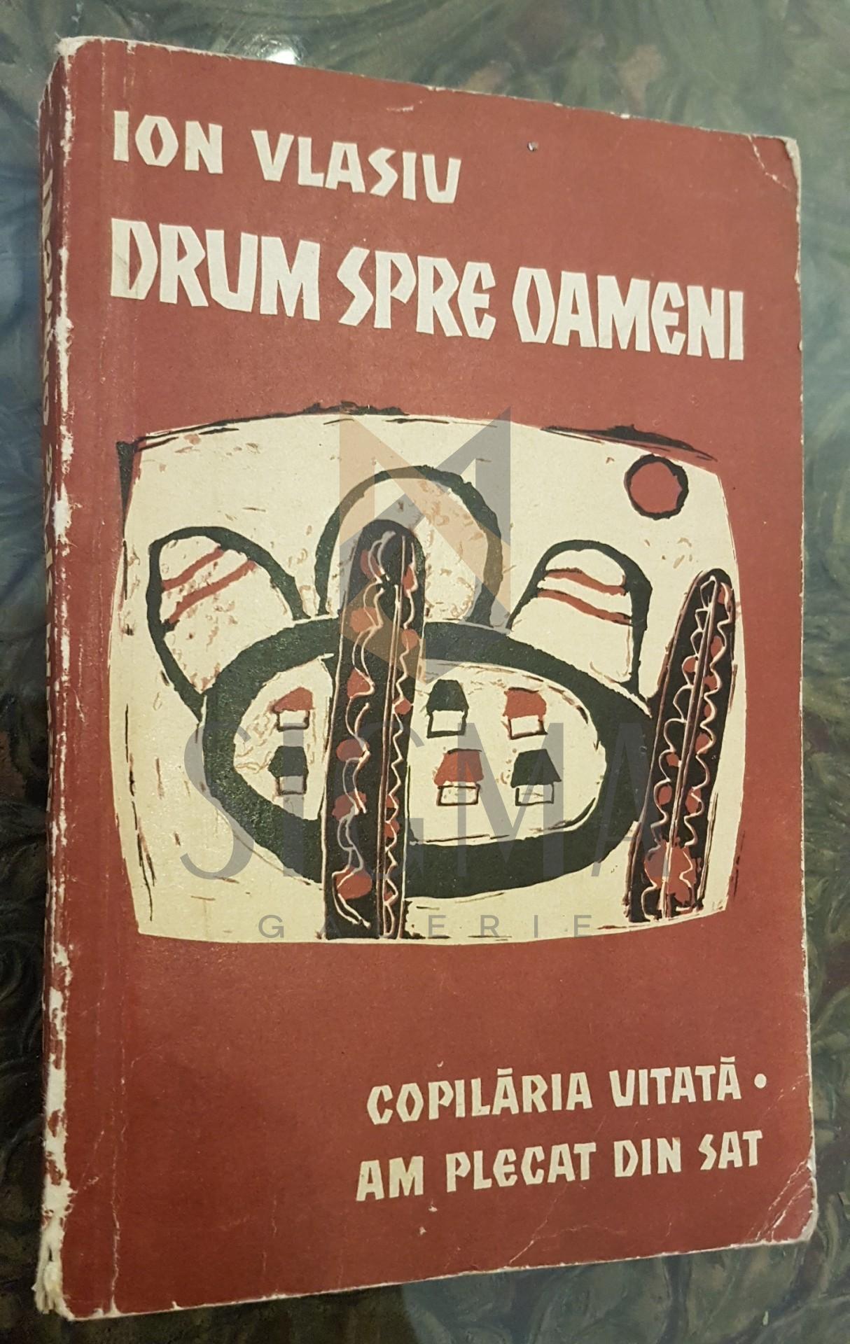 DRUM SPRE OAMENI (Volumul I contine Dedicatia si Autograful Autorului !)