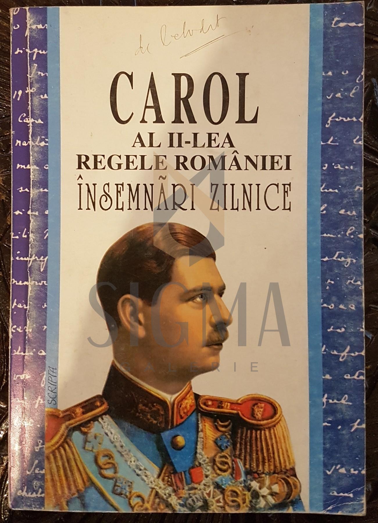 """CAROL AL II-LEA REGELE ROMANIEI """"INSEMNARI ZILNICE"""", VOLUMUL II"""
