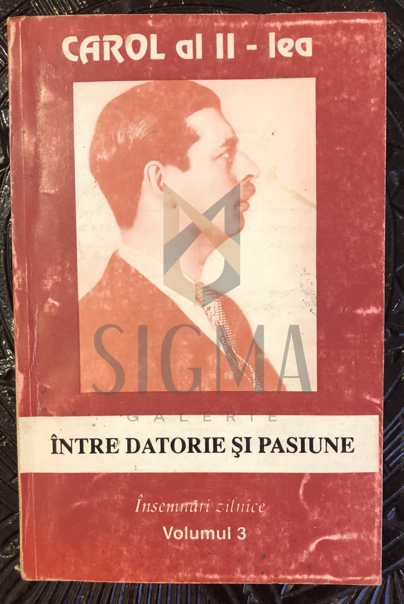 CAROL AL  II-LEA, INTRE DATORIE SI PASIUNE, INSEMNARI ZILNICE
