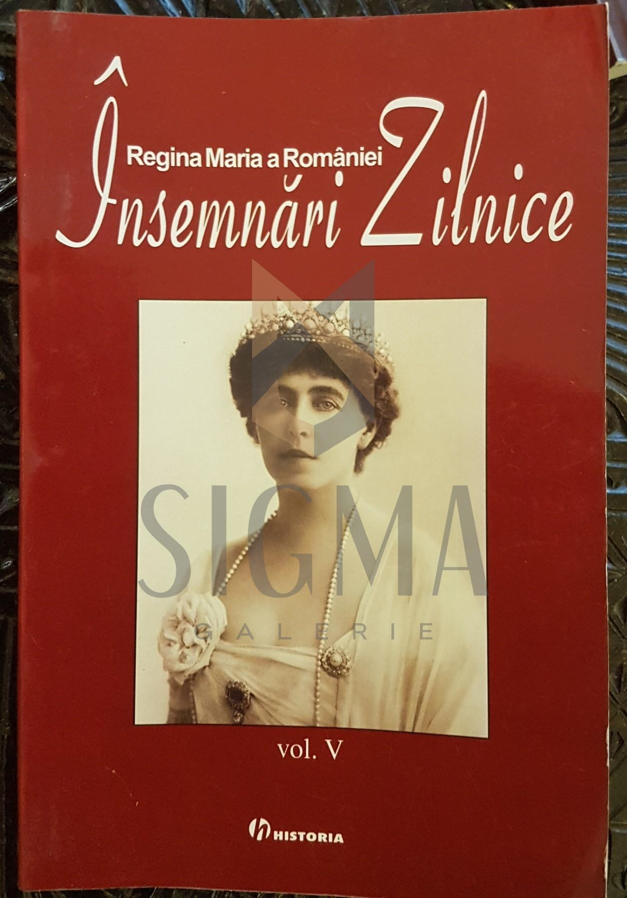 MARIA, REGINA ROMANIEI, INSEMNARI ZILNICE (Volumul V), 2006, Bucuresti