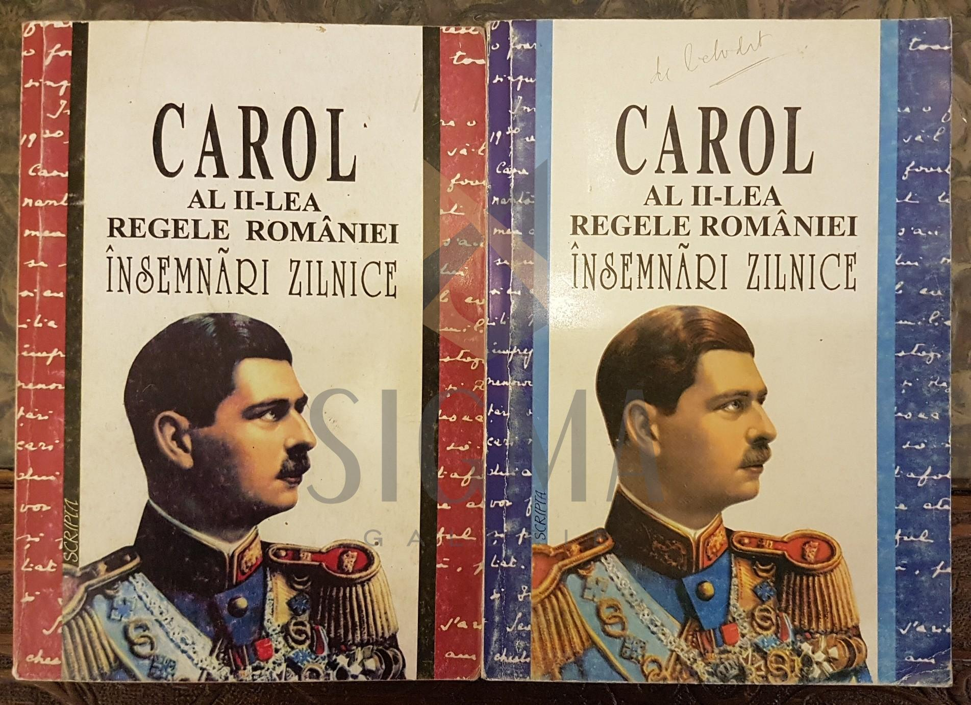 CAROL AL  II-LEA REGELE ROMANIEI, INSEMNARI ZILNICE (Doua Volume), 1995, Bucuresti