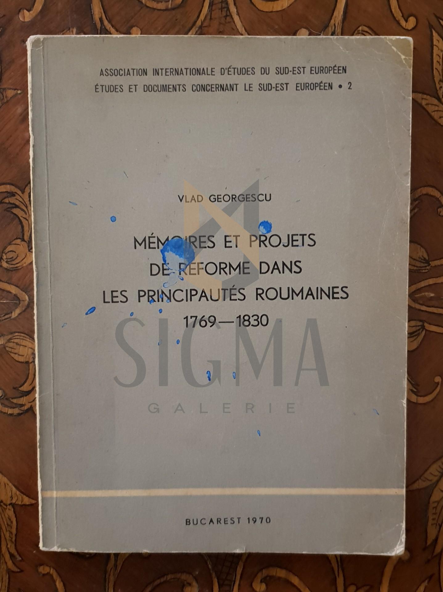 Memoires et projets de reforme dans les principautes Roumaines 1769-1830
