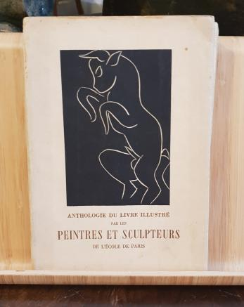 """Anthologie du livre illustre par les peintres et sculpteurs de l""""ecole de Paris"""