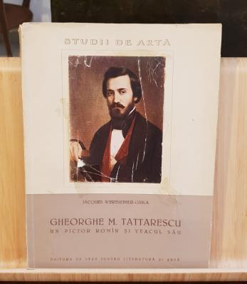 Studii de Arta - Gheorghe M. Tattarescu un pictor roman si veacul sau