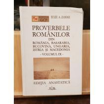 Proverbele Românilor din România,  Basarabia,  Bucovina, Ungaria, Istria si Macedonia, VOL 9