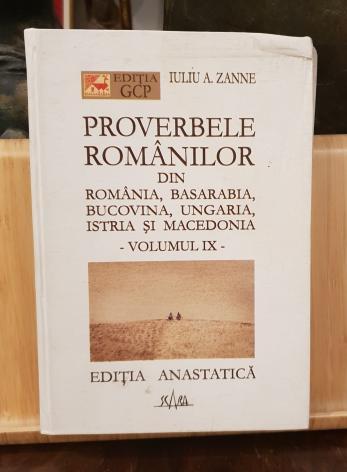 Proverbele Românilor din România,  Basarabia,  Bucovina, Ungaria, Istria si Macedonia