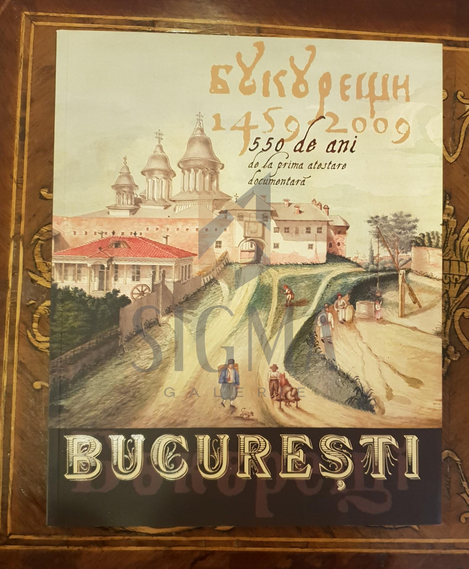 Bucuresti - 550 de ani de la prima atestare documentara (1459-2009)