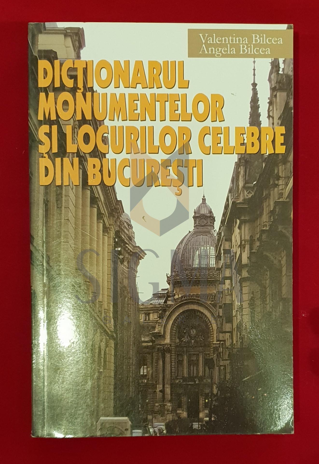 Dictionarul monumentelor si locurilor celebre din Bucuresti