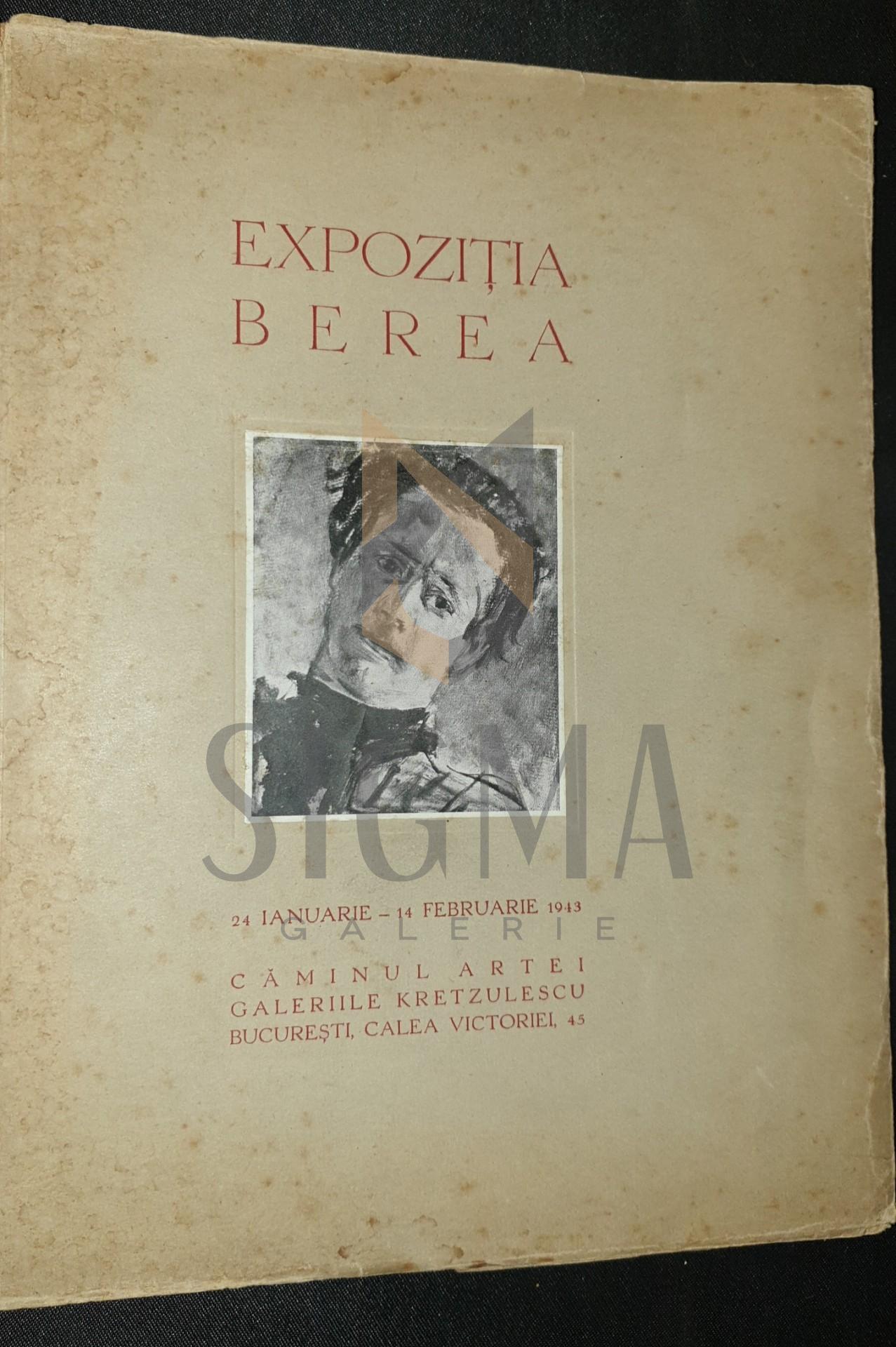 """CATALOG """" EXPOZITIA PICTORUL BEREA """"  LA CAMINUL ARTE 24 IAN-14 FEBR , 1943"""