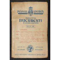 """PLANUL UNIREA """" MUNICIPIUL BUCURESTI si Imprejurimile """" , 1943"""