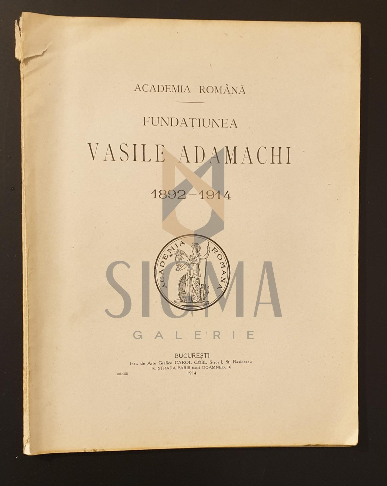 Academia Romana  *  Fundatiunea Vasile Adamachi 1892-1914