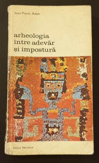 Arheologia intre adevar si impostura
