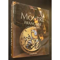 """La Montre Francaise du XVI siecle jusqu""""a 1900"""