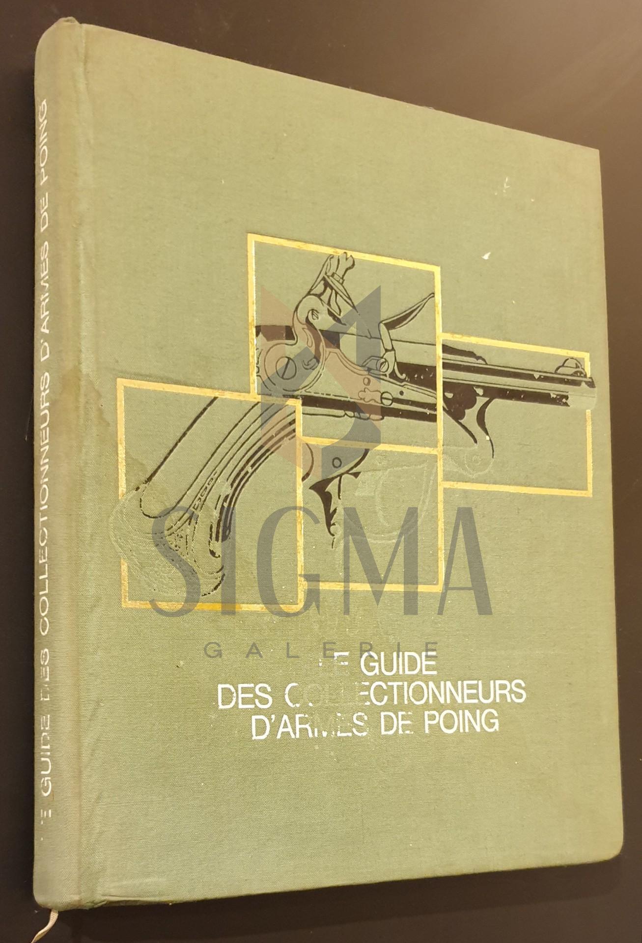 """Le guide des collectionneurs D""""ARMES DE POING"""