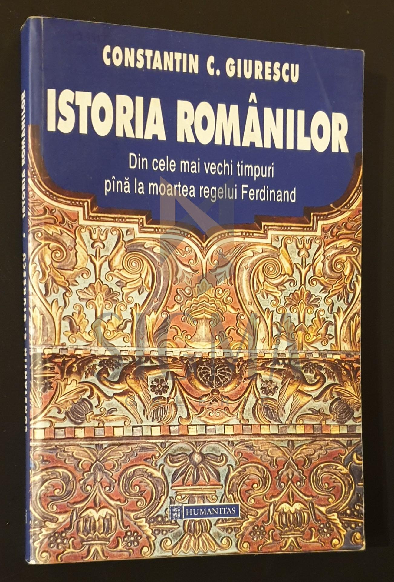 Istoria Romanilor  *  Din cele mai vechi timpuri pana la moartea regelui Ferdinand