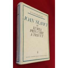 Ioan Slavici si lumea prin care a trecut