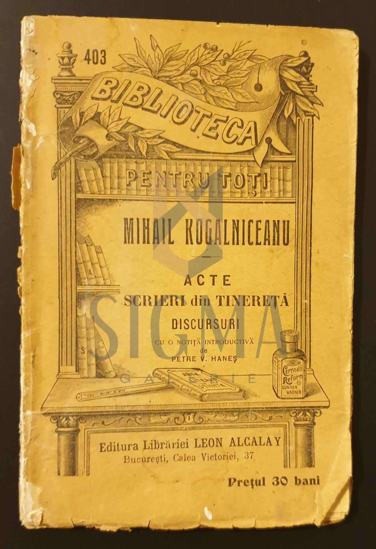 Mihail Kogalniceanu - Acte, scrieri din tinereta, discursuri