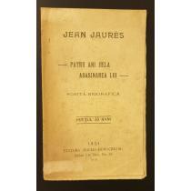 Jean Jaures - Patru ani de la asasinarea lui -