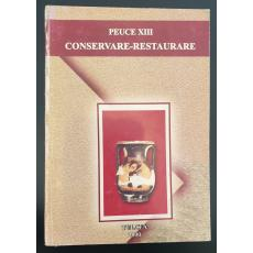 PEUCE XIII  *  CONSERVARE - RESTAURARE