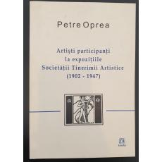 ARTISTI PARTICIPANTI LA EXPOZITIILE SOCIETATII TINERIMII ARTISTICE 1902-1947