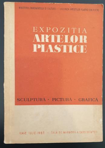 EXPOZITIA ARTELOR PLASTICE  *  SCULPTURA, PICTURA, GRAFICA