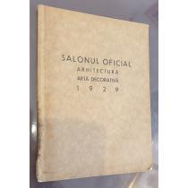 SALONUL OFICIAL  ARHITECTUTA - ARTA DECORATIVA 1929