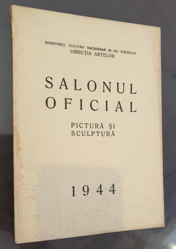 SALONUL OFICIAL PICTURA SI SCULPTURA 1944
