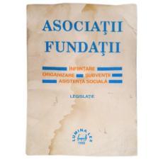 Asociatii. Fundatii -infiintare, organizare, subventii, asistenta sociala. Legislatie